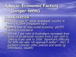 5 socio economic factors longer term