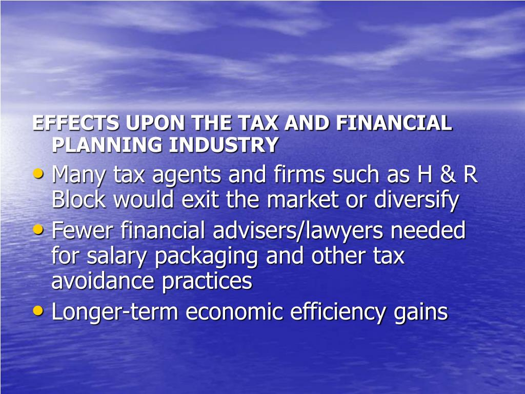 EFFECTS UPON THE TAX AND FINANCIAL PLANNING INDUSTRY