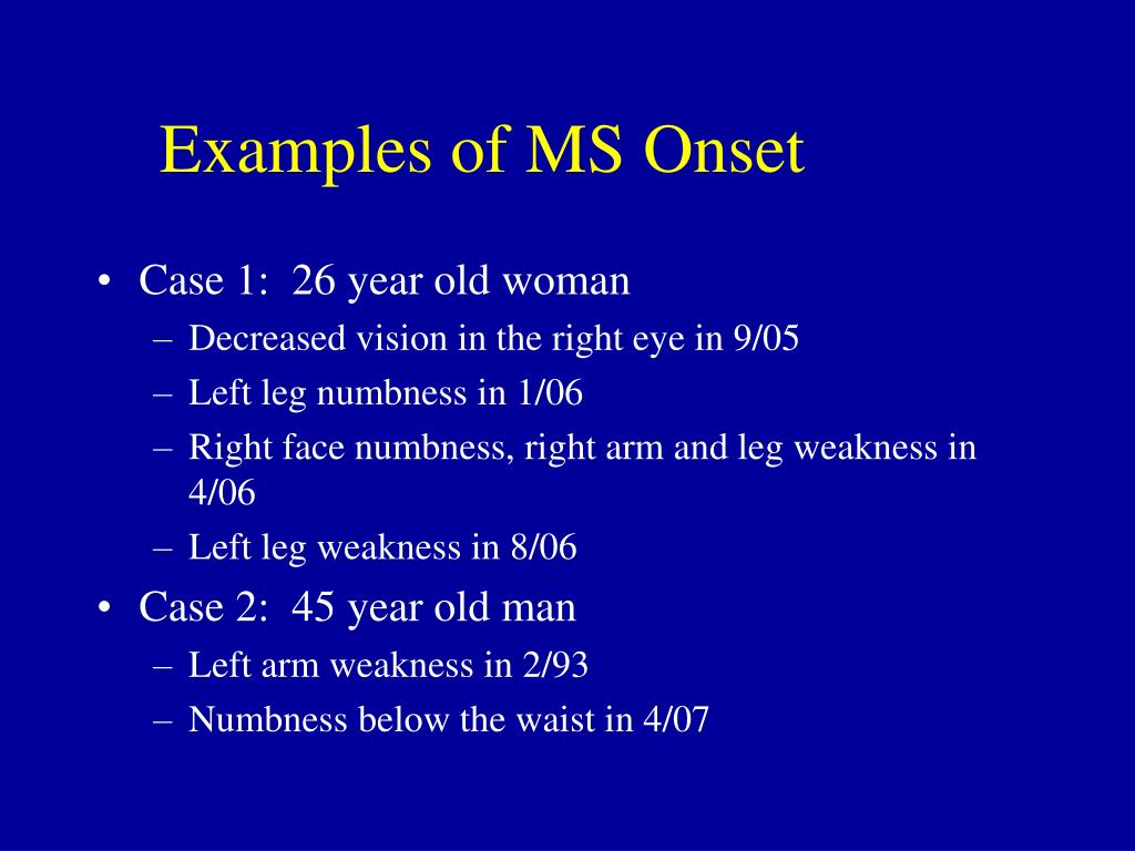 Examples of MS Onset