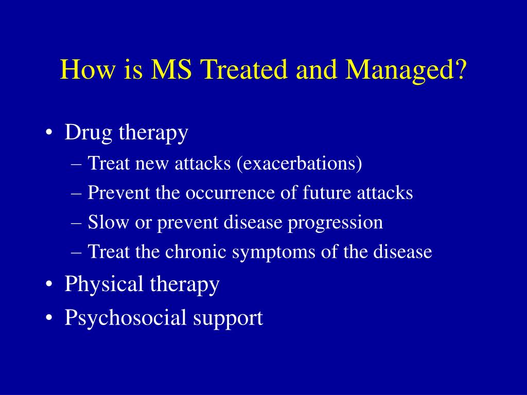 How is MS Treated and Managed?