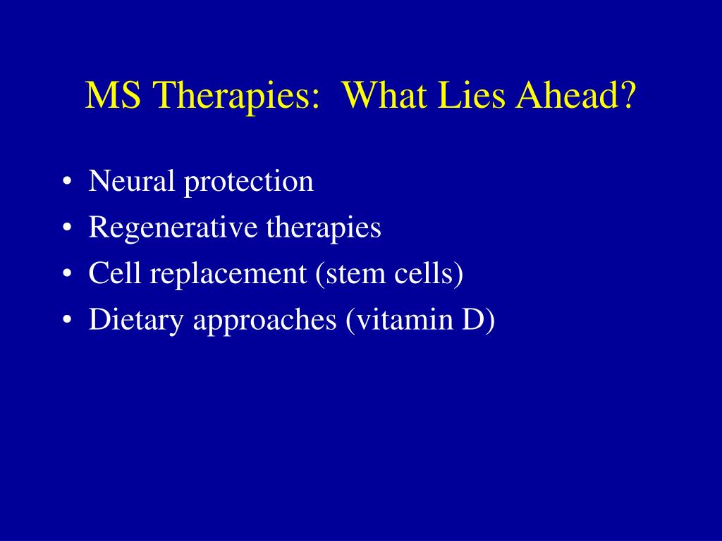 MS Therapies:  What Lies Ahead?