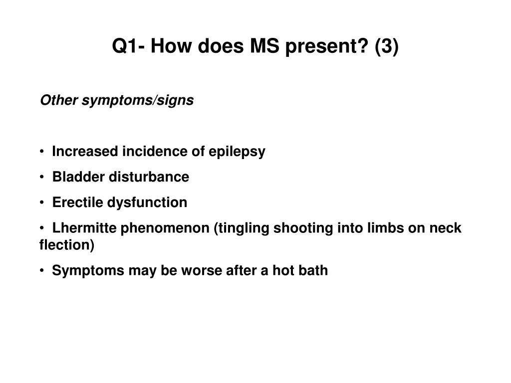Q1- How does MS present? (3)