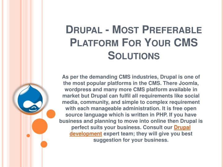 Drupal most preferable platform for your cms solutions