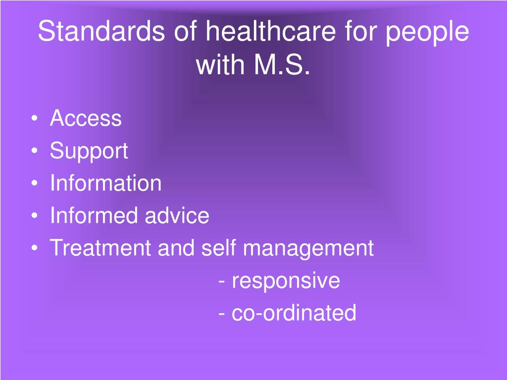 Standards of healthcare for people with M.S.