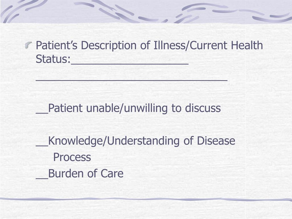 Patient's Description of Illness/Current Health Status:___________________