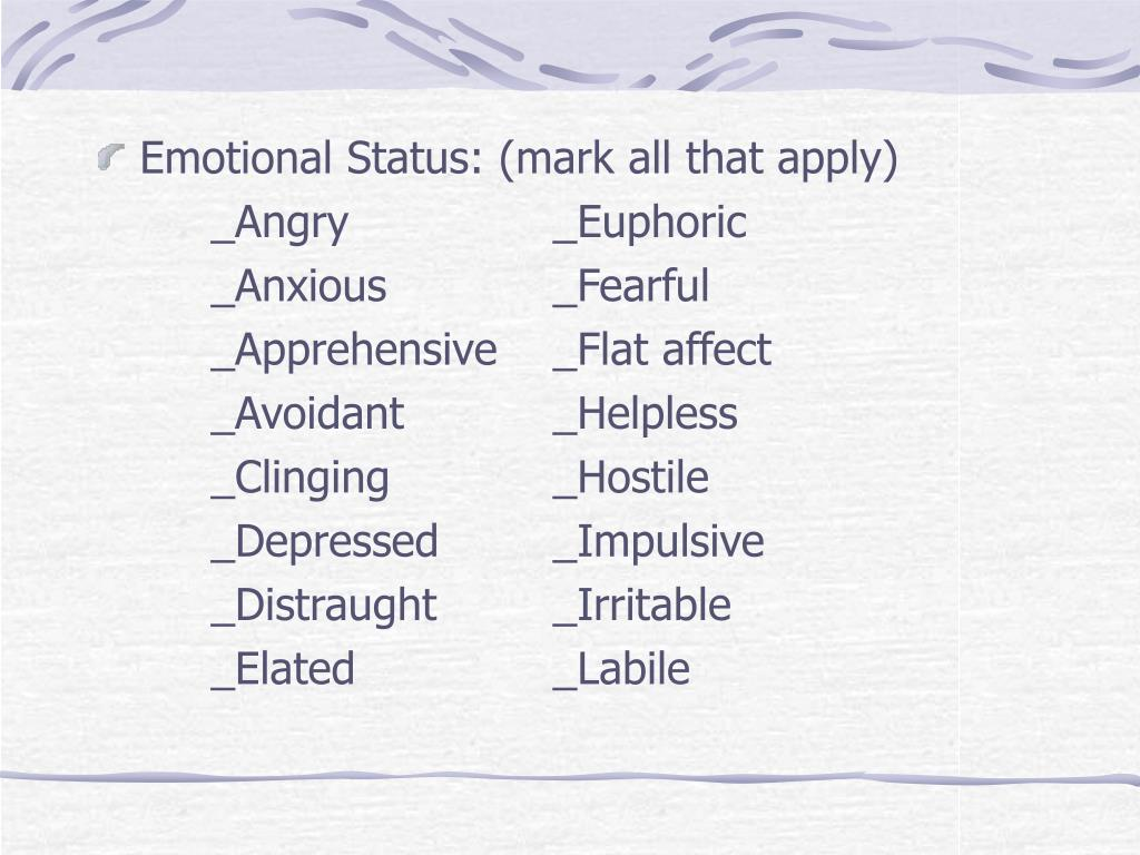 Emotional Status: (mark all that apply)