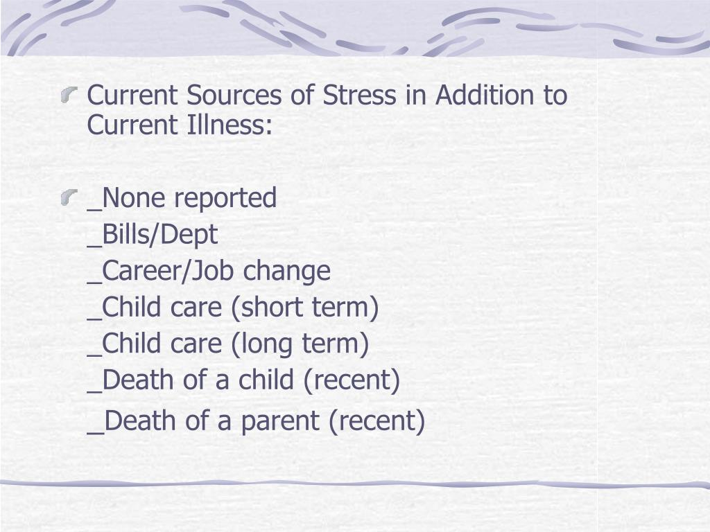 Current Sources of Stress in Addition to Current Illness:
