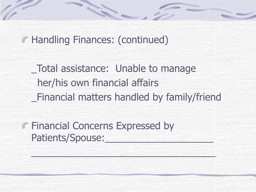 Handling Finances: (continued)