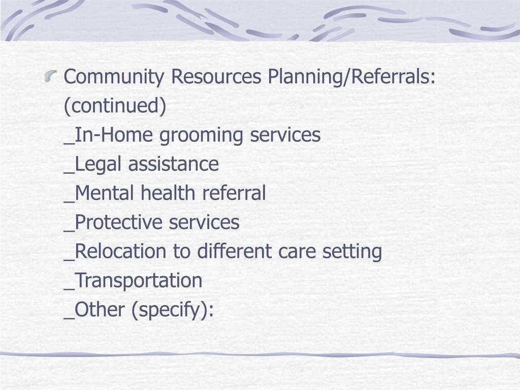 Community Resources Planning/Referrals: