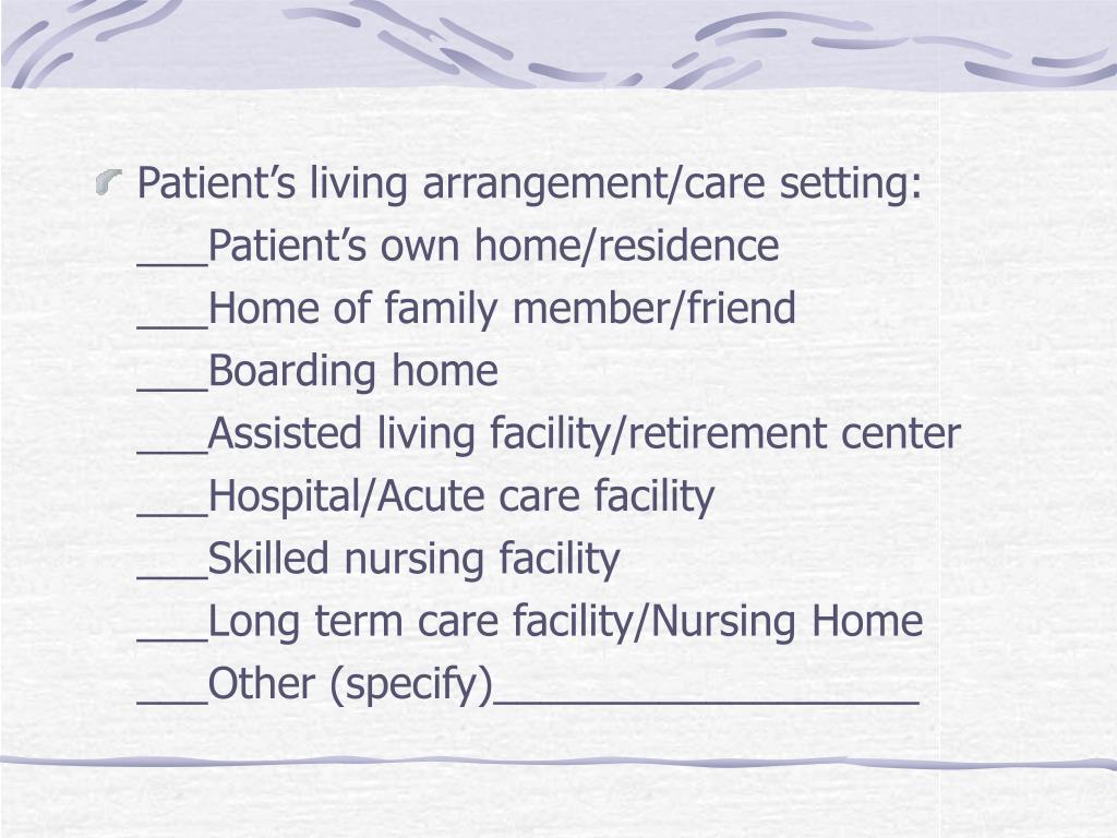 Patient's living arrangement/care setting: