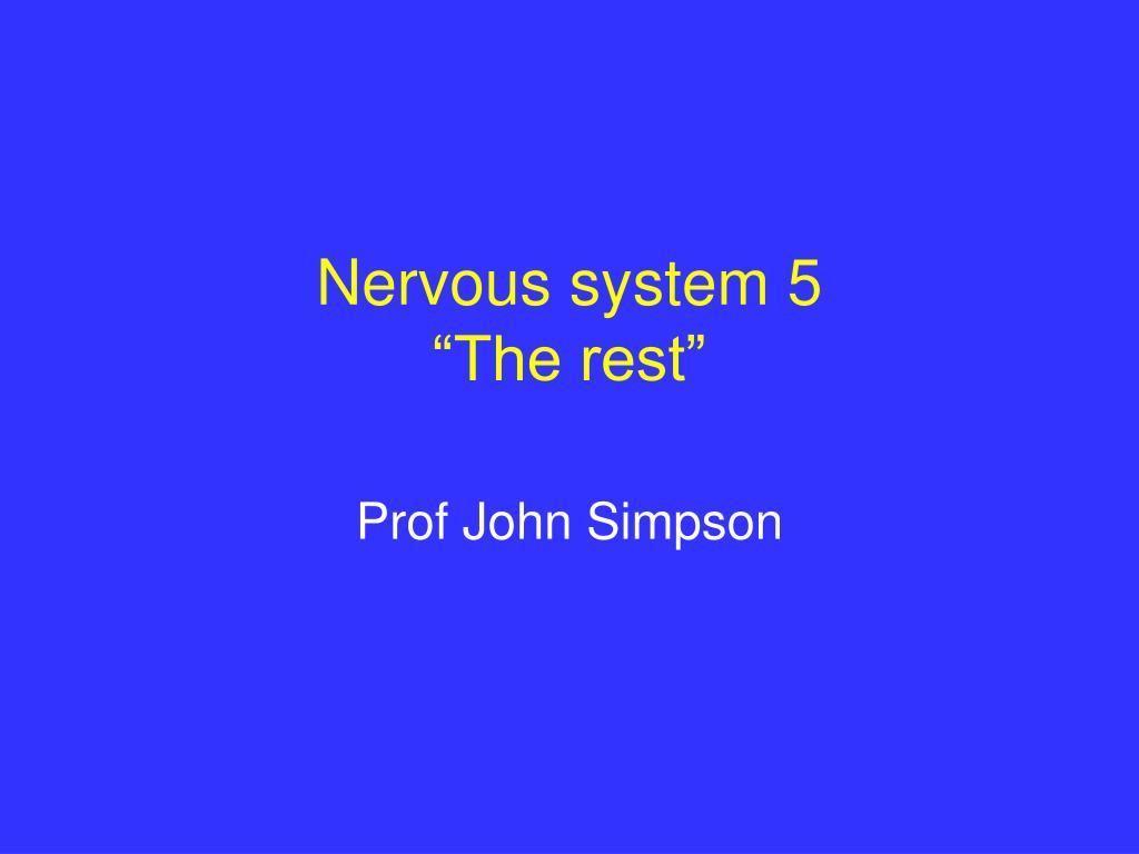 Nervous system 5