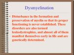 dysmyelination