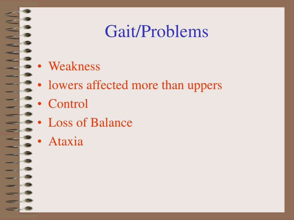 Gait/Problems