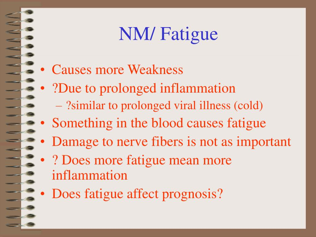 NM/ Fatigue