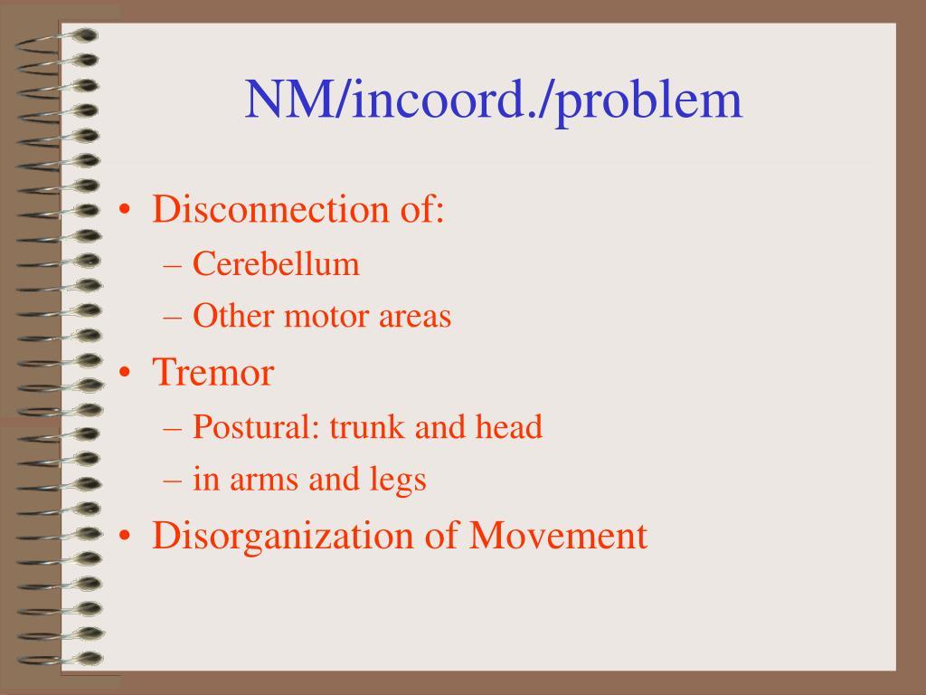 NM/incoord./problem