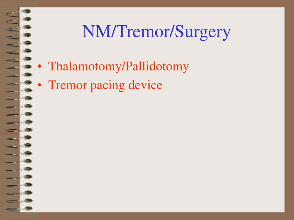 NM/Tremor/Surgery