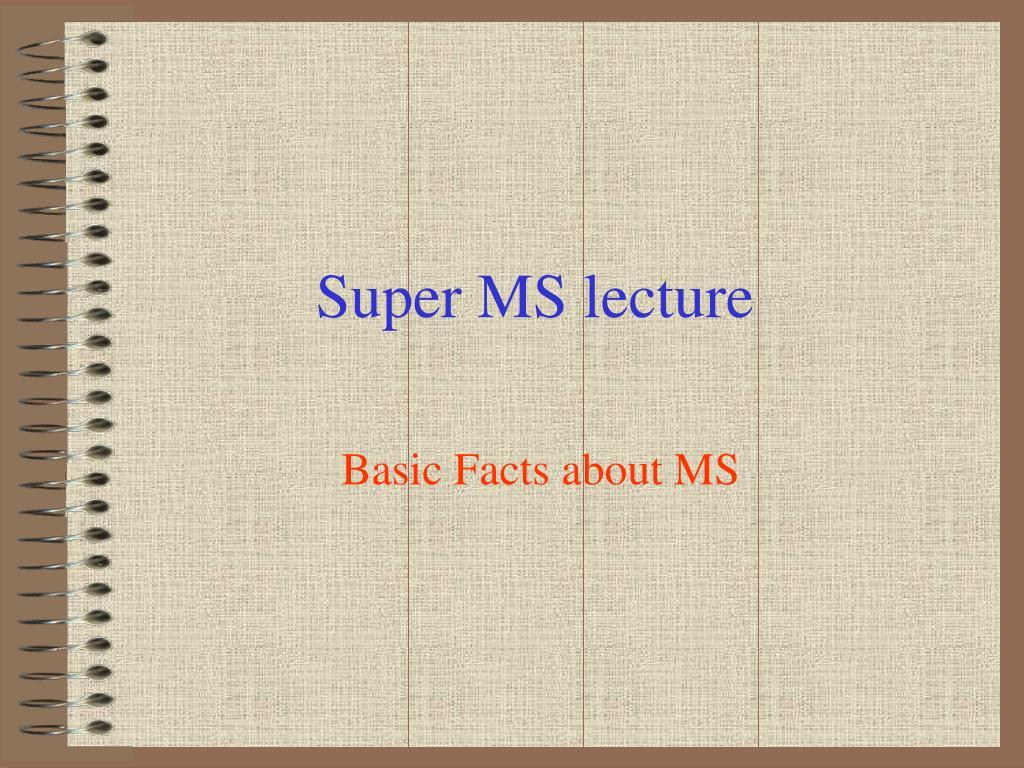Super MS lecture