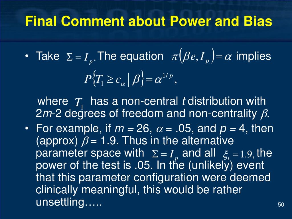 Final Comment about Power and Bias