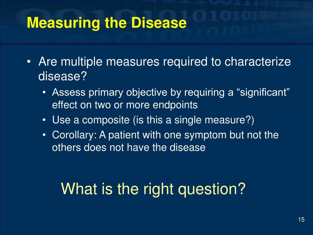 Measuring the Disease