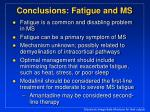 conclusions fatigue and ms