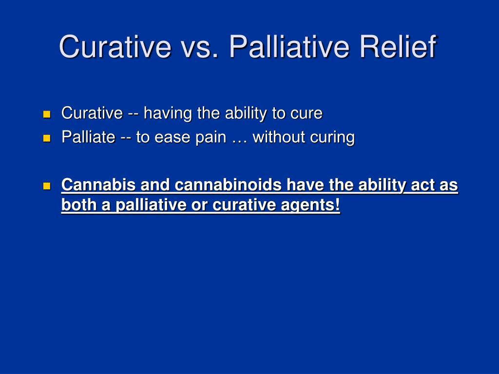 Curative vs. Palliative Relief