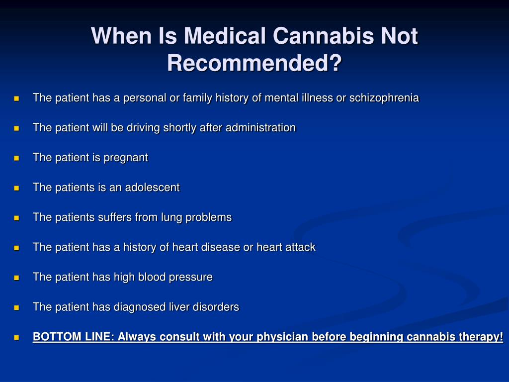 When Is Medical Cannabis Not Recommended?