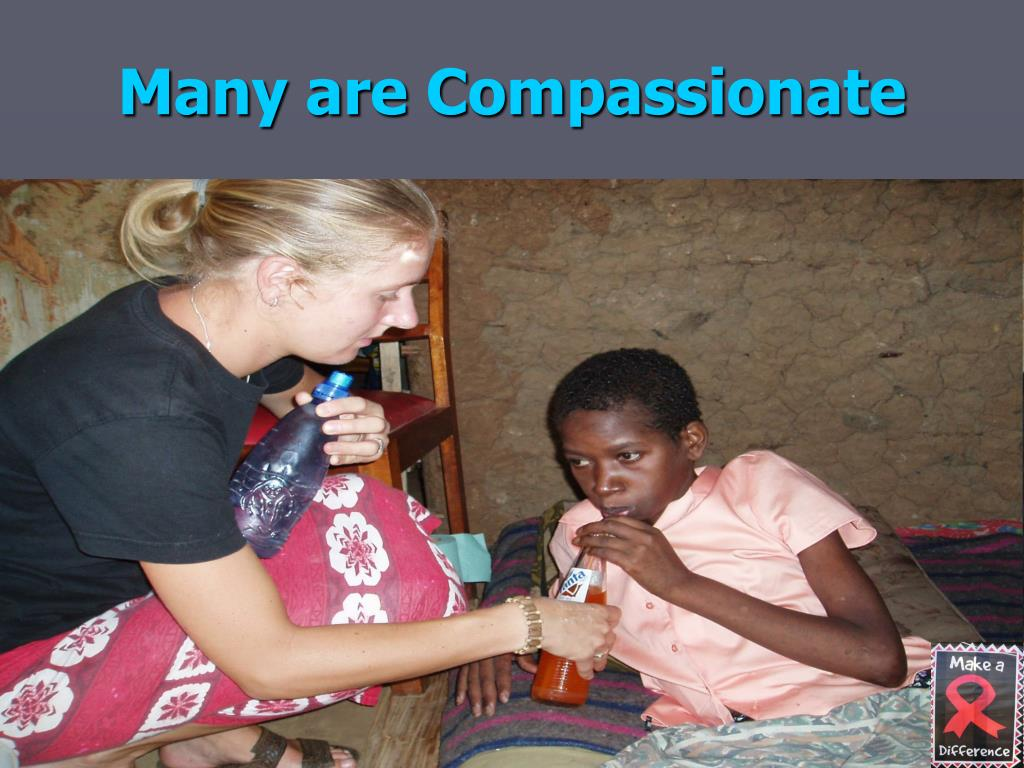 Many are Compassionate