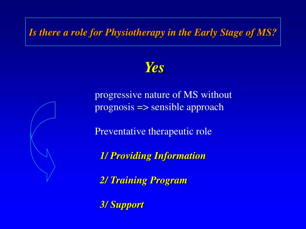 Is there a role for Physiotherapy in the Early Stage of MS?