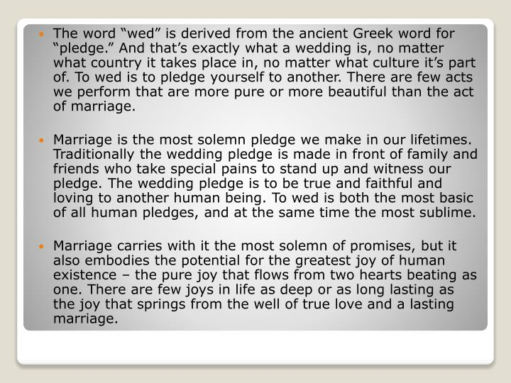"The word ""wed"" is derived from the ancient Greek word for ""pledge."" And that's exactly wha..."