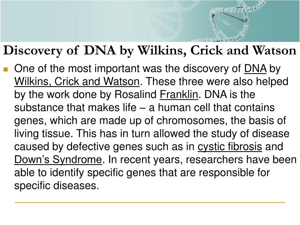 Discovery of DNA by Wilkins, Crick and Watson