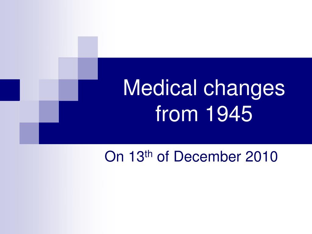Medical changes from 1945