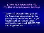 star chemoprevention trial the study of tamoxifen against raloxifene26