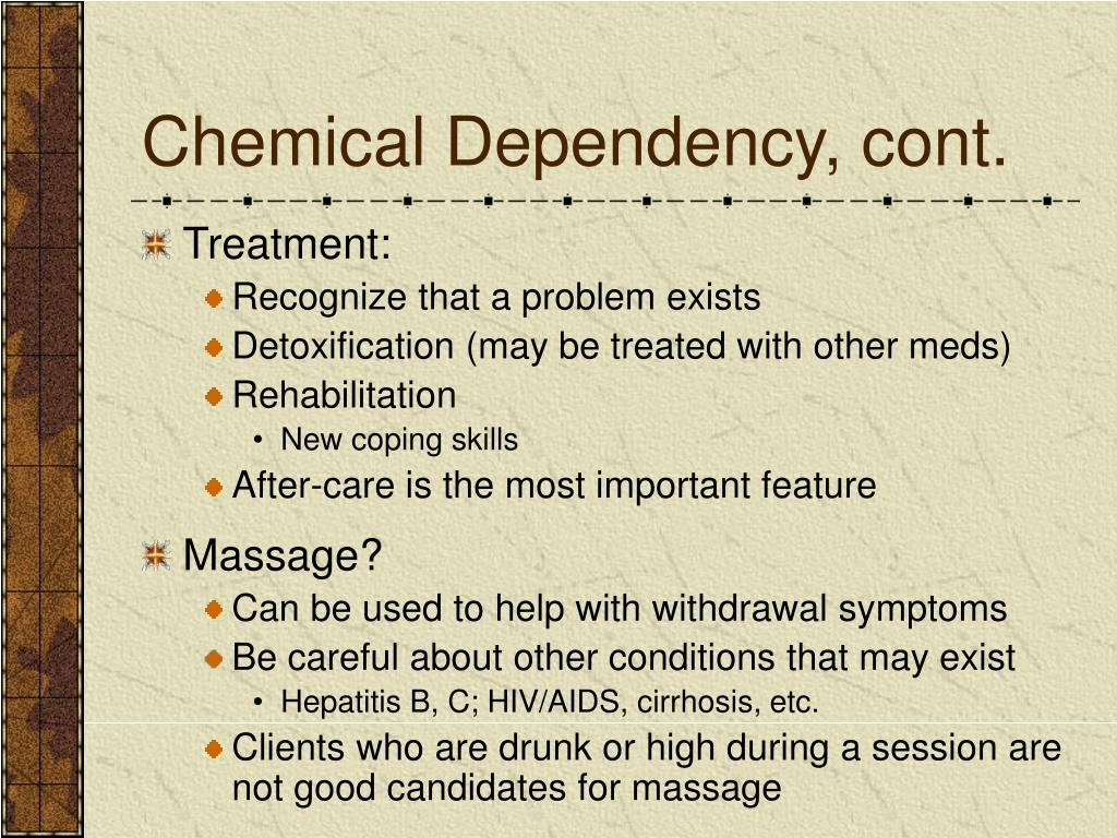 Chemical Dependency, cont.