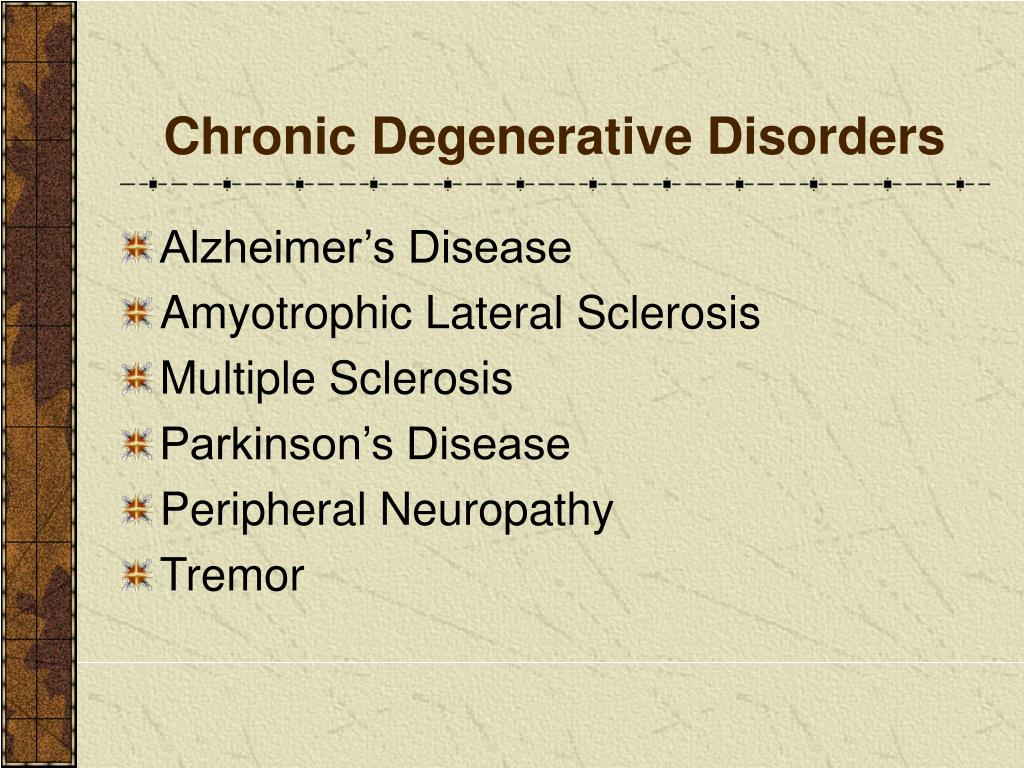 Chronic Degenerative Disorders