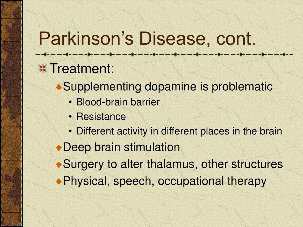 Parkinson's Disease, cont.