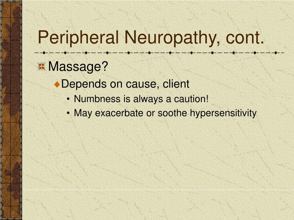 Peripheral Neuropathy, cont.