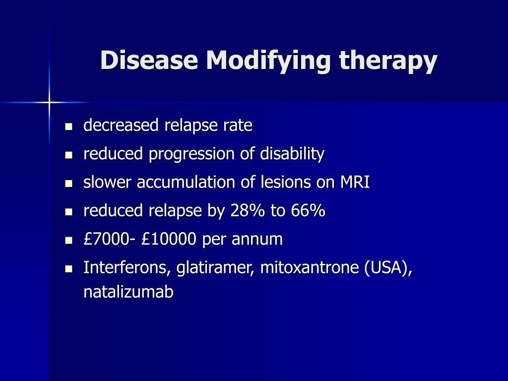 Disease Modifying therapy