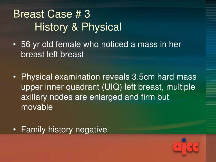 Breast case 3 history physical