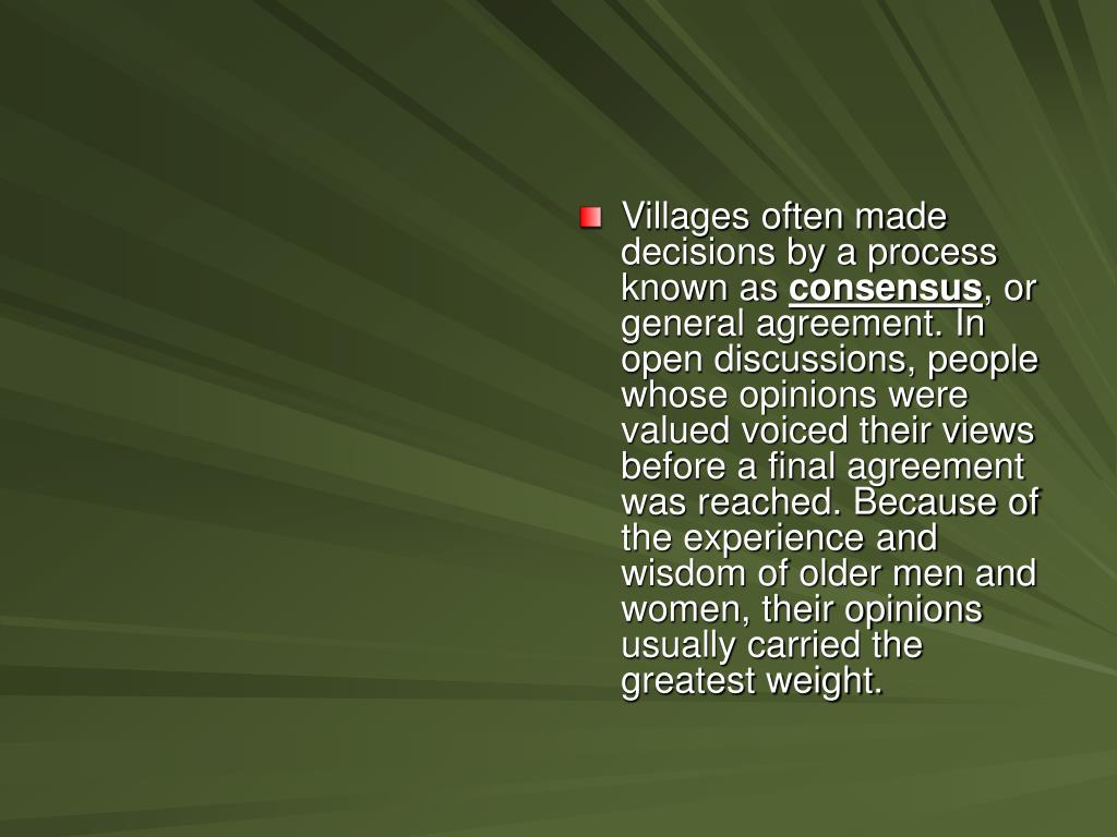 Villages often made decisions by a process known as