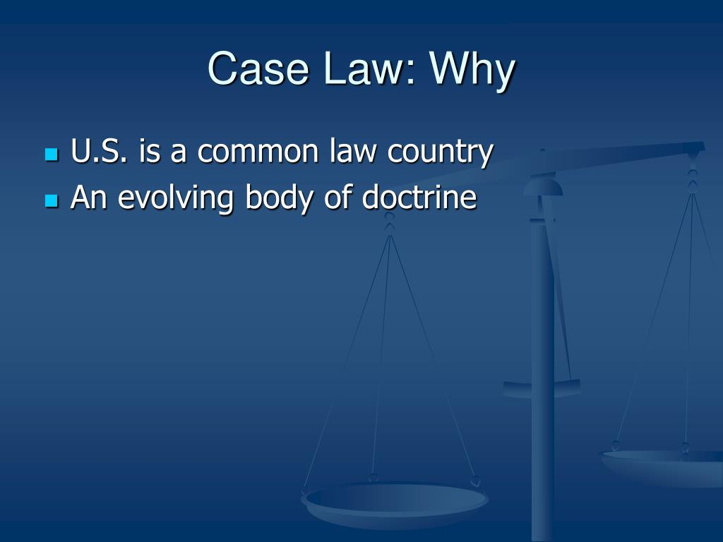 Case Law: Why
