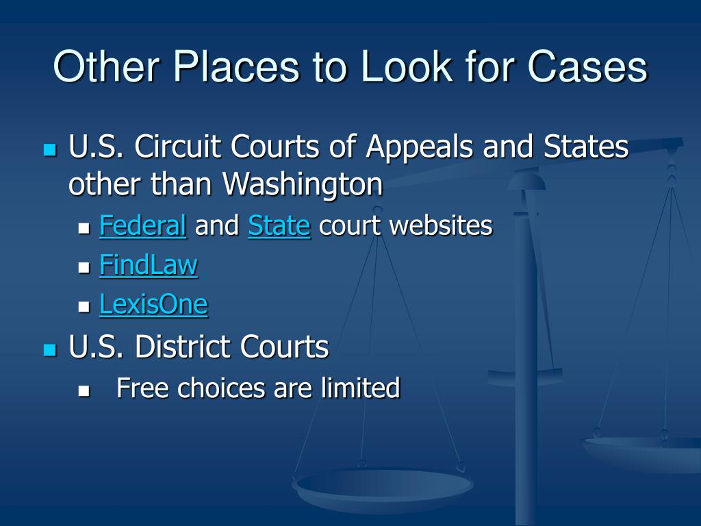 Other Places to Look for Cases