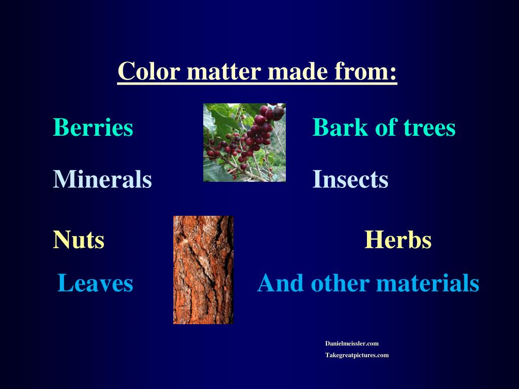 Color matter made from: