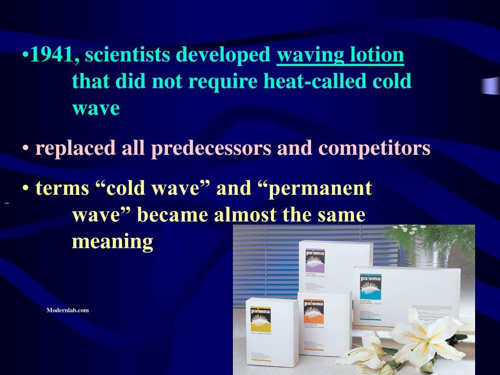 1941, scientists developed