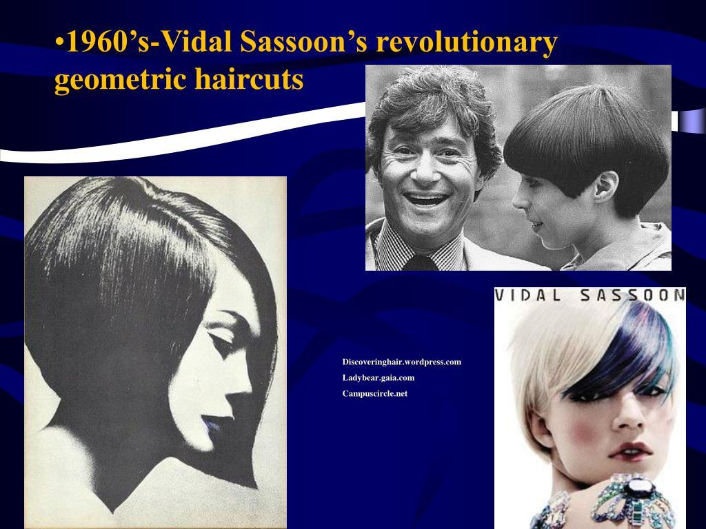 1960's-Vidal Sassoon's revolutionary geometric haircuts