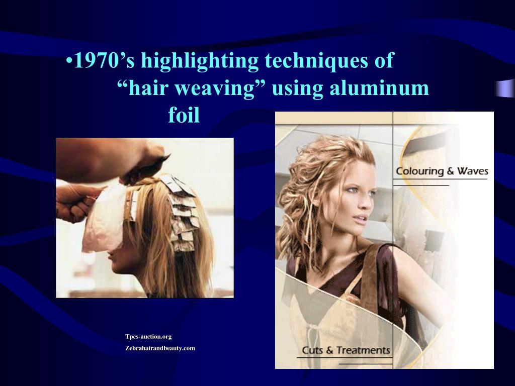 """1970's highlighting techniques of """"hair weaving"""" using aluminum foil"""