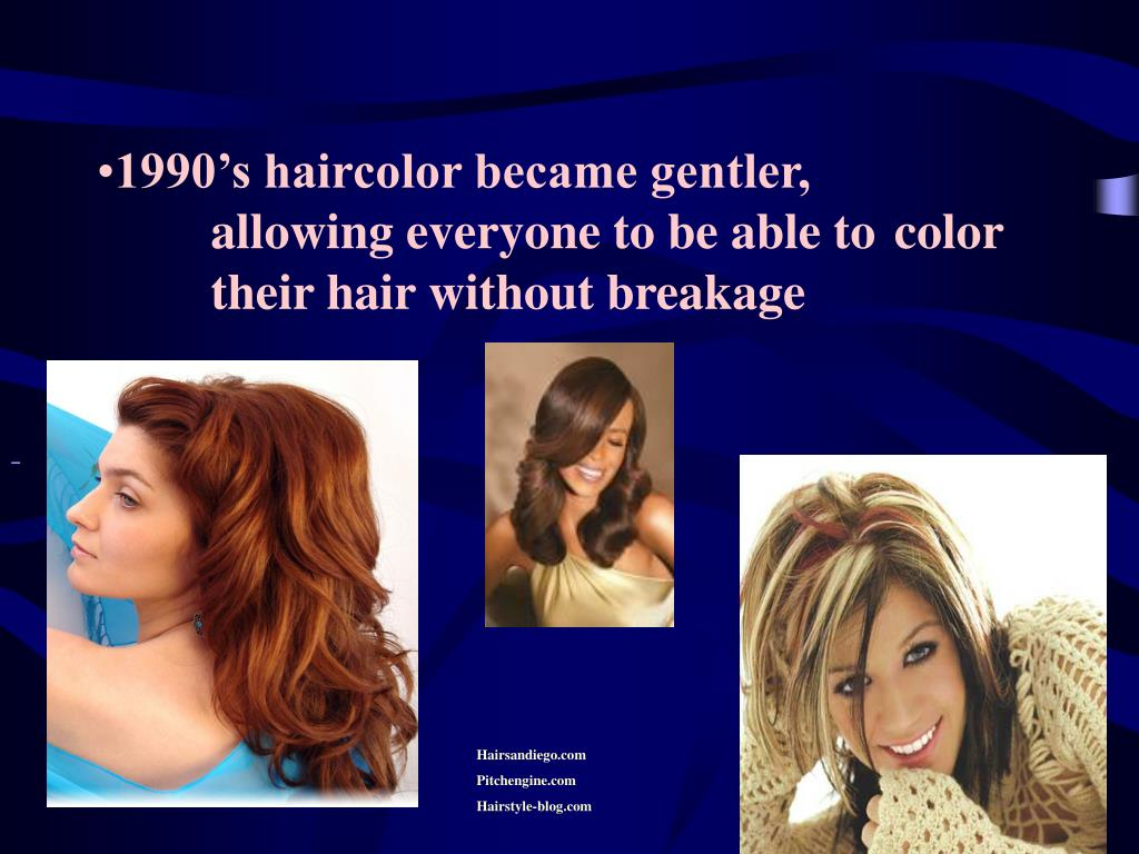 1990's haircolor became gentler, allowing everyone to be able to color their hair without breakage
