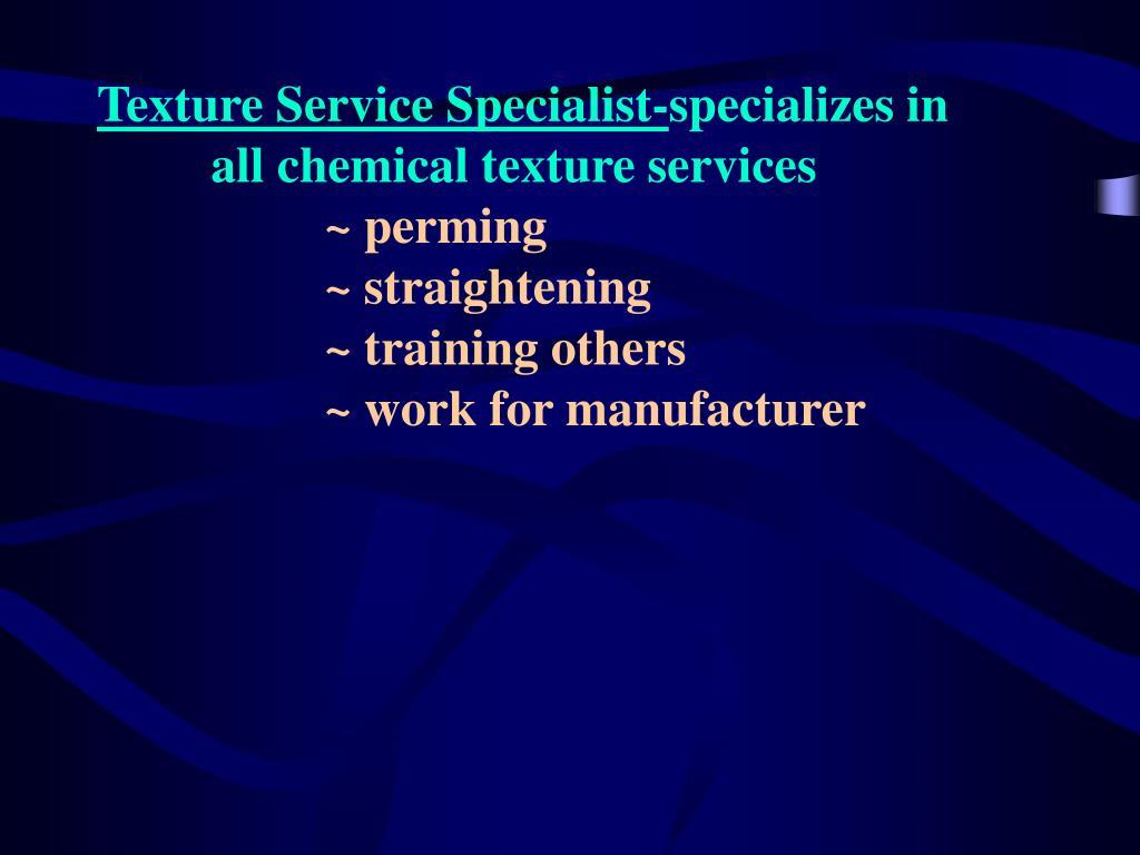 Texture Service Specialist-