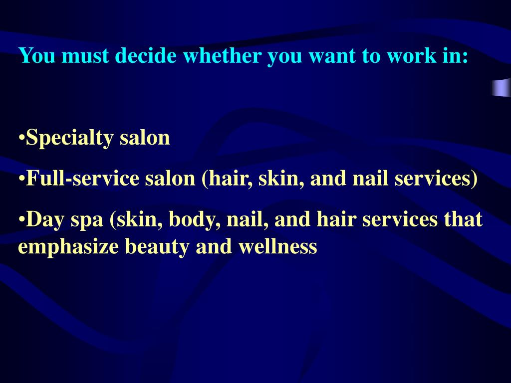 You must decide whether you want to work in: