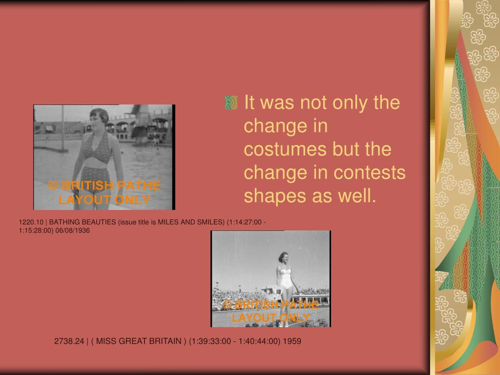 It was not only the change in costumes but the change in contests shapes as well.