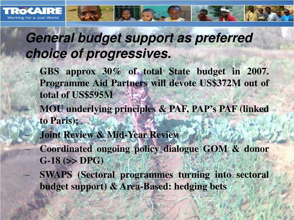 General budget support as preferred choice of progressives.